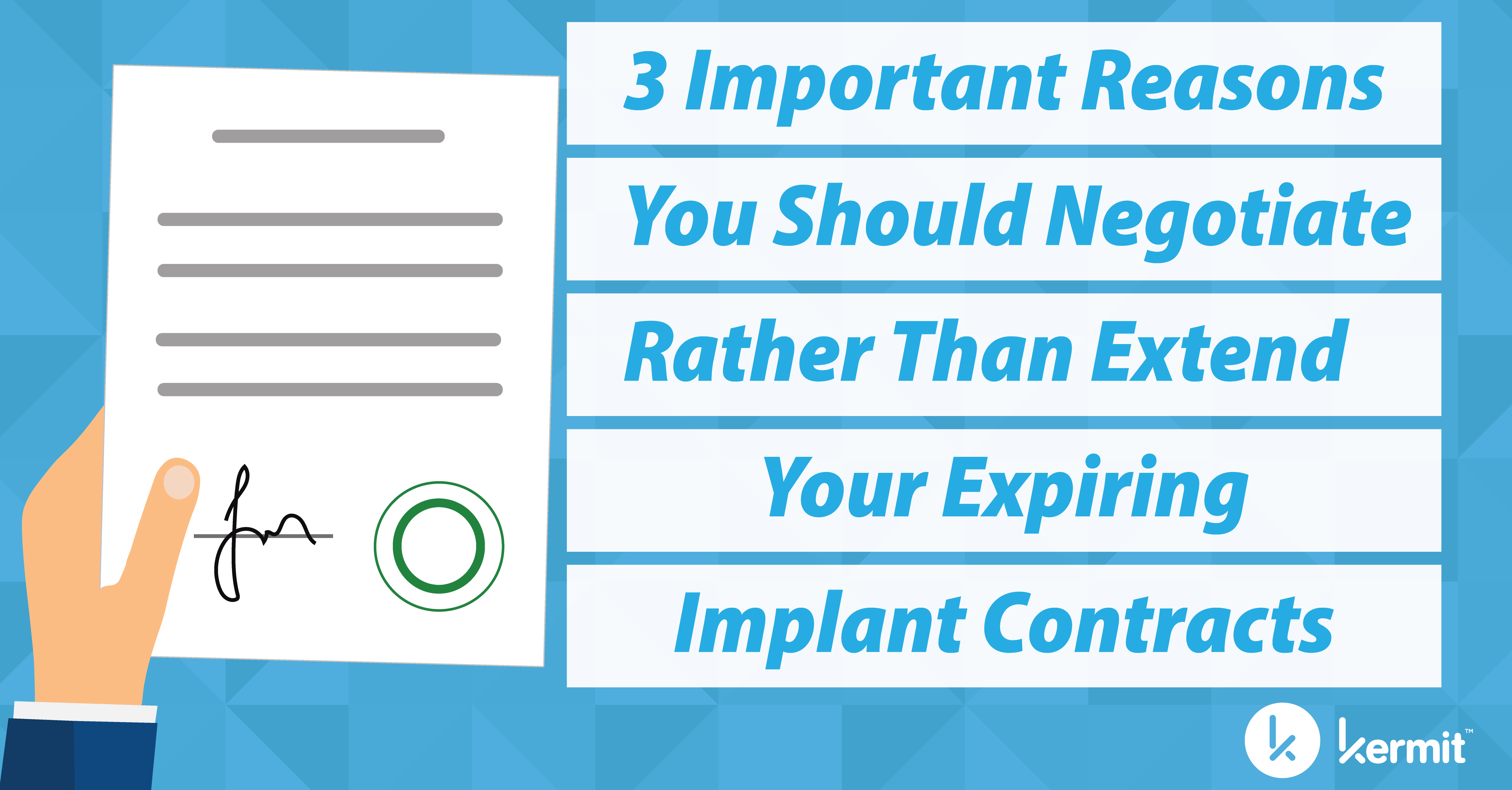 Three Important Reasons You Should Negotiate Rather Than Extend Your Expiring Implant Contracts