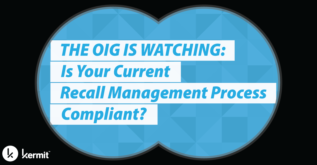 The OIG is Watching: Is Your Current Recall Management Process Compliant?